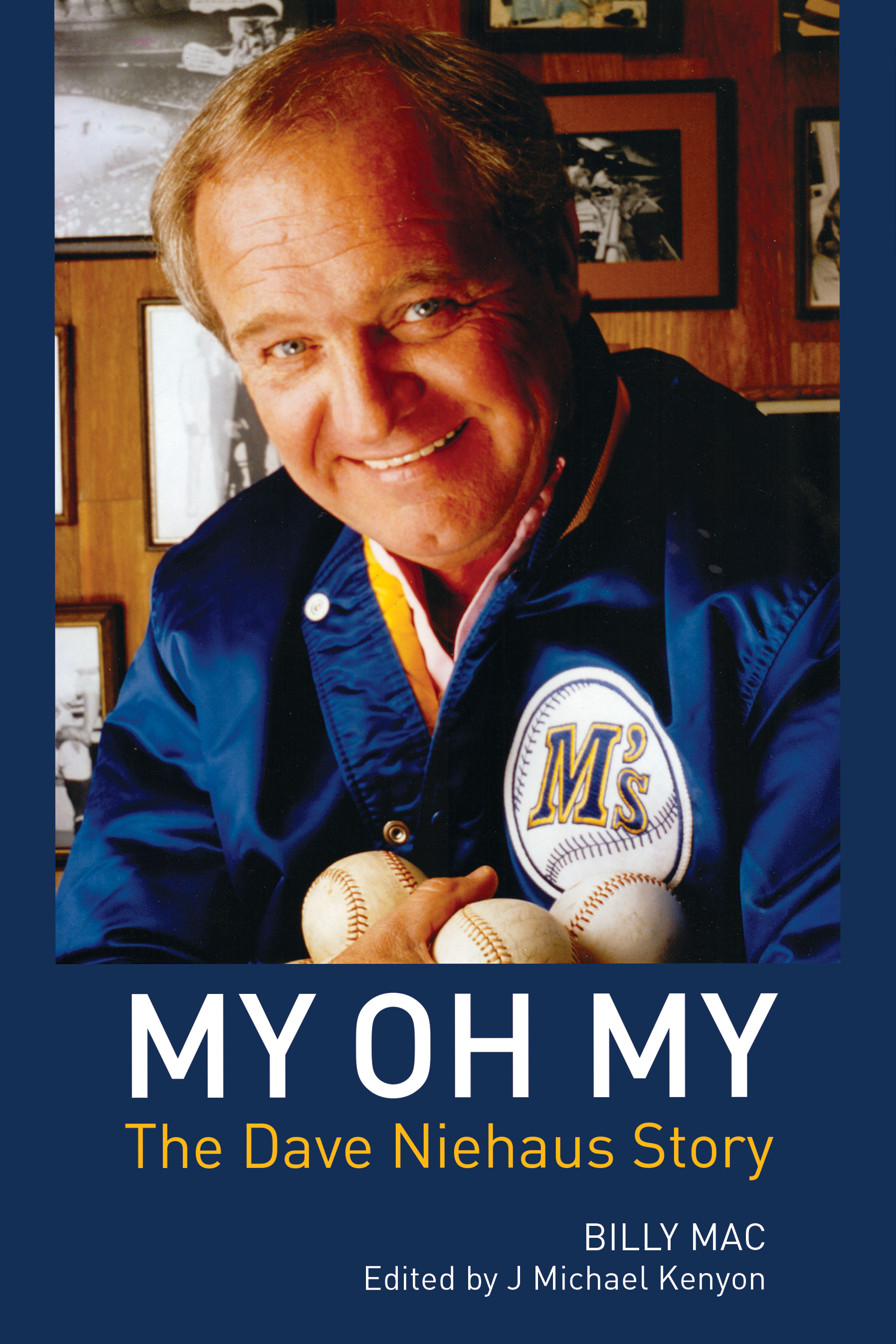 My oh My: The Dave Niehaus Story