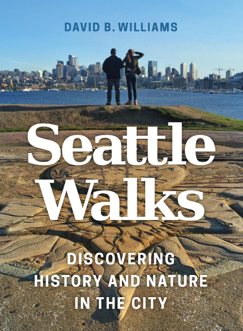 """Seattle Walks"" Presented by Author David B. William March ..."