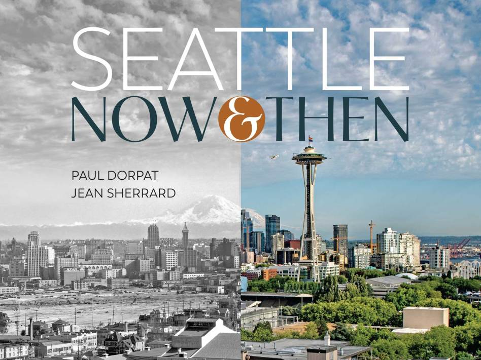 Seattle Now and Then